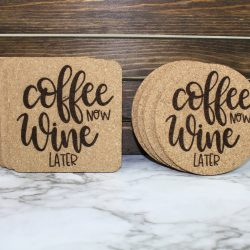 cork coasters Coffee Now, Wine Later